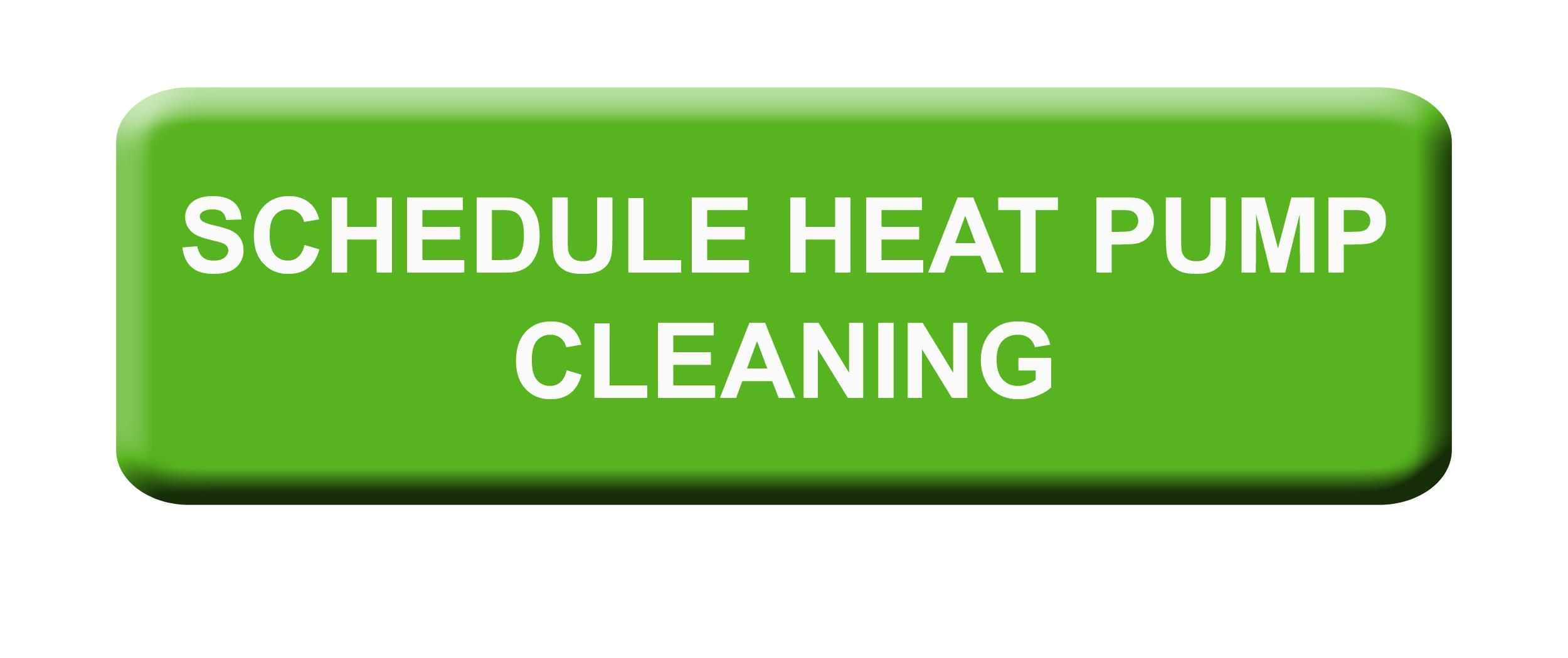 Schedule a heat pump cleaning