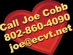 Call Joe at 802-860-4090